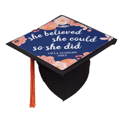 She Believed She Could  Custom Class Year Graduation Cap Topper