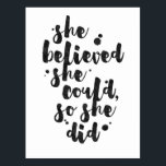 "She Believed She Could - Inspirational Card<br><div class=""desc"">Inspirational postcard displaying the phrase &quot;She believed she could,  so she did&quot; in black brush script with an organic ink texture to achieve an authentic,  hand lettered look.</div>"
