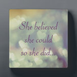 "She Believed She Could Plaque<br><div class=""desc"">She Believed She Could,  inspirational quote plaque for her.</div>"