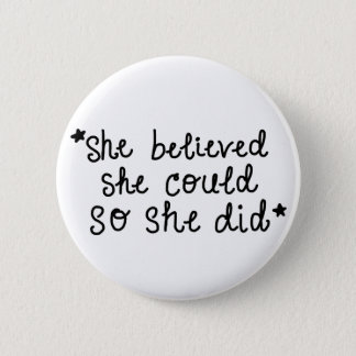 She Believed She Could So She Did Button