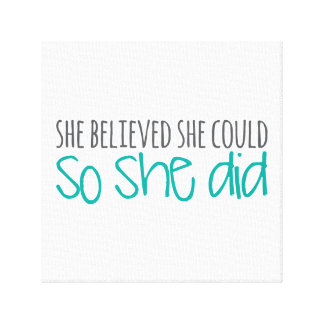 She Believed She Could, So She Did Canvas Print