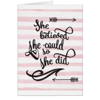 she believed she could so she did card