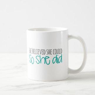 She Believed She Could, So She Did Coffee Mug