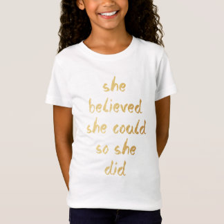 She Believed She Could So She Did Girls' Shirt