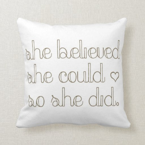 She Believed She Could So She Did Happy Pillow