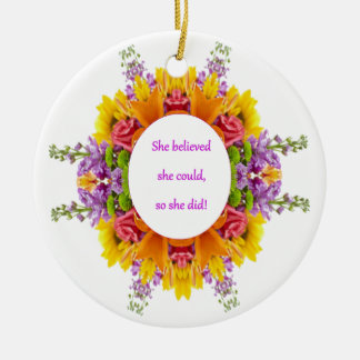 SHE BELIEVED SHE COULD SO SHE DID INSPIRATIONAL CERAMIC ORNAMENT