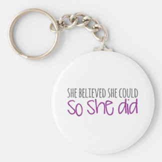 She Believed She Could, So She Did Keychain