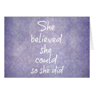 She believed she could so she did Motivational Card