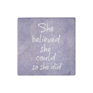 She believed she could so she did Motivational Stone Magnet