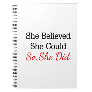 She Believed She Could...So She Did! Notebook