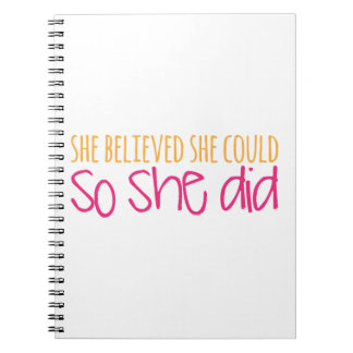 She Believed She Could, So She Did Notebook