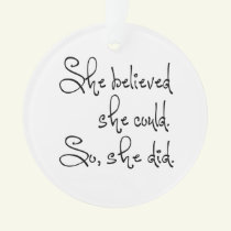 She Believed She Could So She Did Ornament