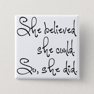 She Believed She Could So She Did Pinback Button