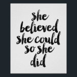 "She Believed She Could So She Did Poster<br><div class=""desc"">She Believed She Could So She Did</div>"