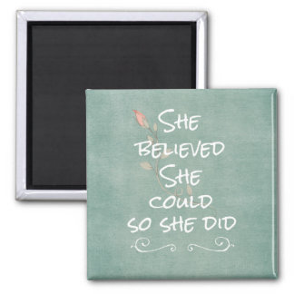 She Believed she Could so She Did Quote 2 Inch Square Magnet