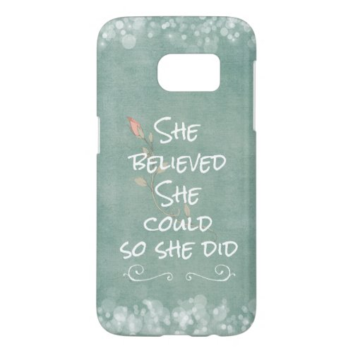 She Believed she Could so She Did Quote Phone Case