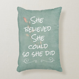 She Believed she Could so She Did Quote Decorative Pillow