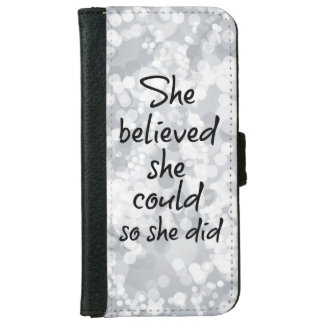 She Believed she Could so She Did Quote iPhone 6/6s Wallet Case