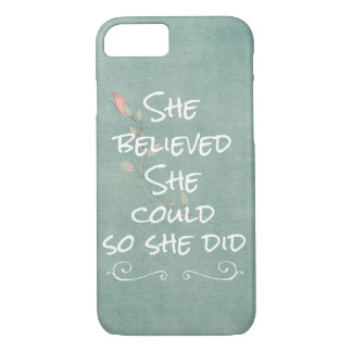 She Believed she Could so She Did Quote iPhone 8/7 Case