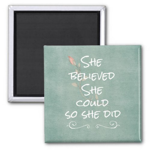 She Believed she Could so She Did Quote Magnet