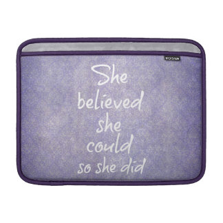 She Believed she Could so She Did Quote Sleeve For MacBook Air