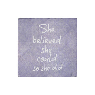She Believed she Could so She Did Quote Stone Magnet