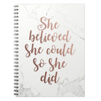 """""""She Believed She Could So She Did"""" Rose Gold Notebook"""