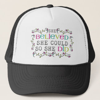 """she believed she could so she did"" shirt trucker hat"