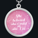 """She believed she could so she did silver plated necklace<br><div class=""""desc"""">She believed she could so she did</div>"""
