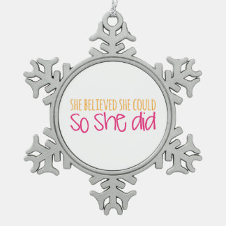 She Believed She Could, So She Did Snowflake Pewter Christmas Ornament