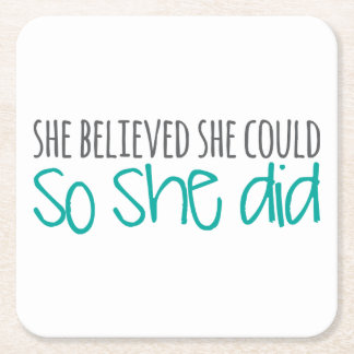 She Believed She Could, So She Did Square Paper Coaster