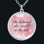 """She Believed She Could so She Did -Watercolor Pink Silver Plated Necklace<br><div class=""""desc"""">Motivational quote for her. We can until we believe we can! This beautiful necklace can be a beautiful reminder to ourselves as well as a meaningful gift for our daughter or a friend. Dream big and shine Girl! **This artwork on another zazzle gift or in a custom version? Contact us!...</div>"""