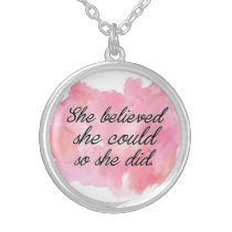 She Believed She Could so She Did -Watercolor Pink Silver Plated Necklace