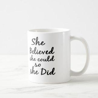 She Believes She Could So She Did Coffee or TeaMug Mugs