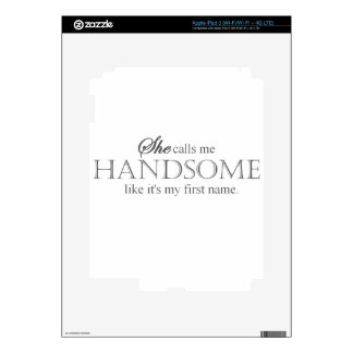 She Calls Me Handsome iPad 3 Decal