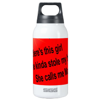 She calls me Mom................. Insulated Water Bottle