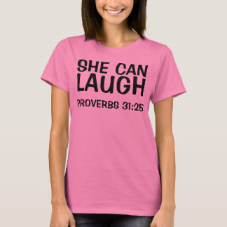 SHE CAN LAUGH, Proverbs 31:25 Christian T-shirts