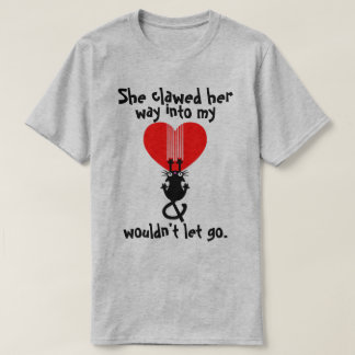 She clawed his way into my heart cat tee