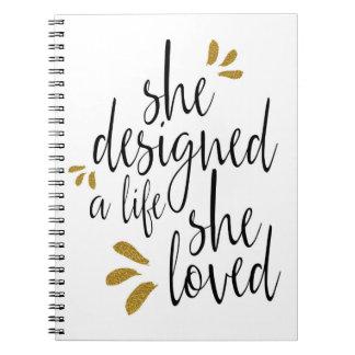 """""""She designed a life she loved"""" journal"""