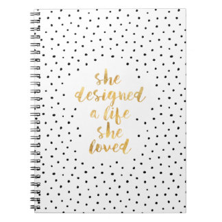 She Designed a Life She Loved with faux gold foil Notebook