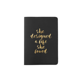 She Designed a Life She Loved with faux gold foil Passport Holder