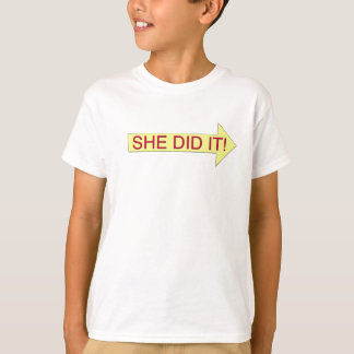 She Did It (right arrow) T-Shirt