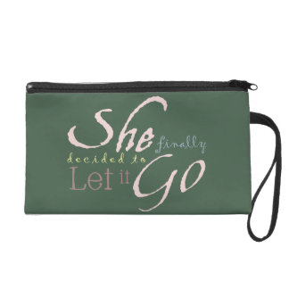 She Finally Decided To Let It Go Wristlet