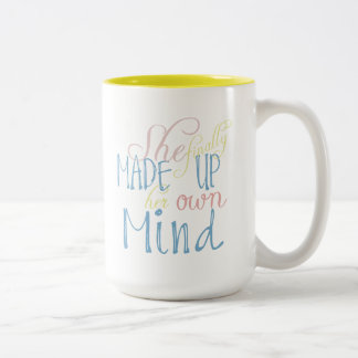 She Finally Made Up Her Own Mind Two-Tone Coffee Mug