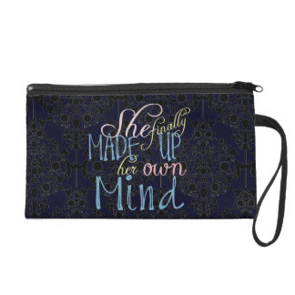 She Finally Made Up Her Own Mind Wristlet Purse