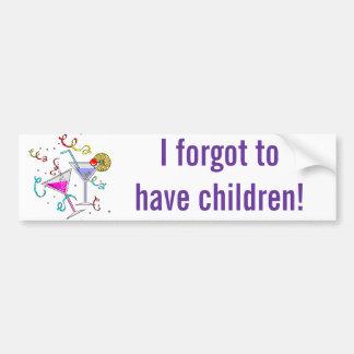 She Forgot To Have Children Bumper Sticker