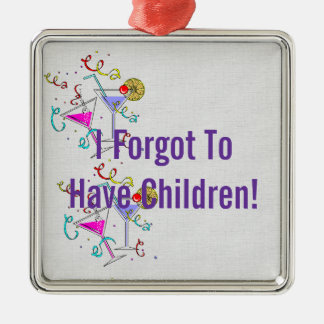 She Forgot To Have Children Metal Ornament