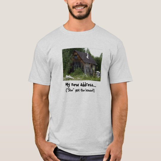 "'SHE GOT THE HOUSE!"" T-Shirt"
