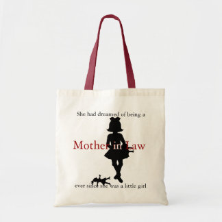 She had dreamed of being a Mother in Law Budget Tote Bag