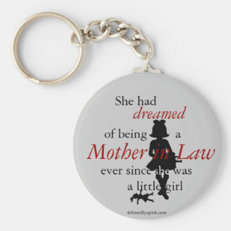 She had dreamed of being a Mother in Law Keychain